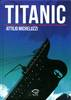 ATTILIO MICHELUZZI COLLECTION    2 TITANIC