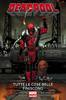 MARVEL NOW COLLECTION DEADPOOL VOLUME    8 TUTTE LE COSE BELLE FINISCONO
