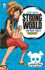 ONE PIECE STRONG WORLD: IL FILM    1 ONE PIECE STRONG WORLD: IL FILM - AVVENTURA SULLE ISOLE VOLANTI ANIME COMICS 1 (DI 2)
