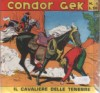 ALBETTO CONDOR GEK    1 IL CAVALIERE DELLE TENEBRE NUOVA SERIE 1955 - 1 A 18